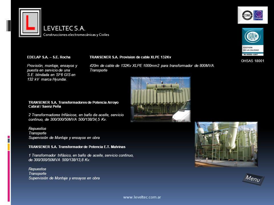 LEVELTEC S.A. Construcciones electromecánicas y Civiles www.leveltec.com.ar OHSAS 18001 EDELAP S.A. – S.E. Rocha Provisión, montaje, ensayos y puesta