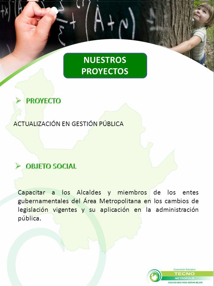 Capacitar a los Alcaldes y miembros de los entes gubernamentales del Área Metropolitana en los cambios de legislación vigentes y su aplicación en la administración pública.