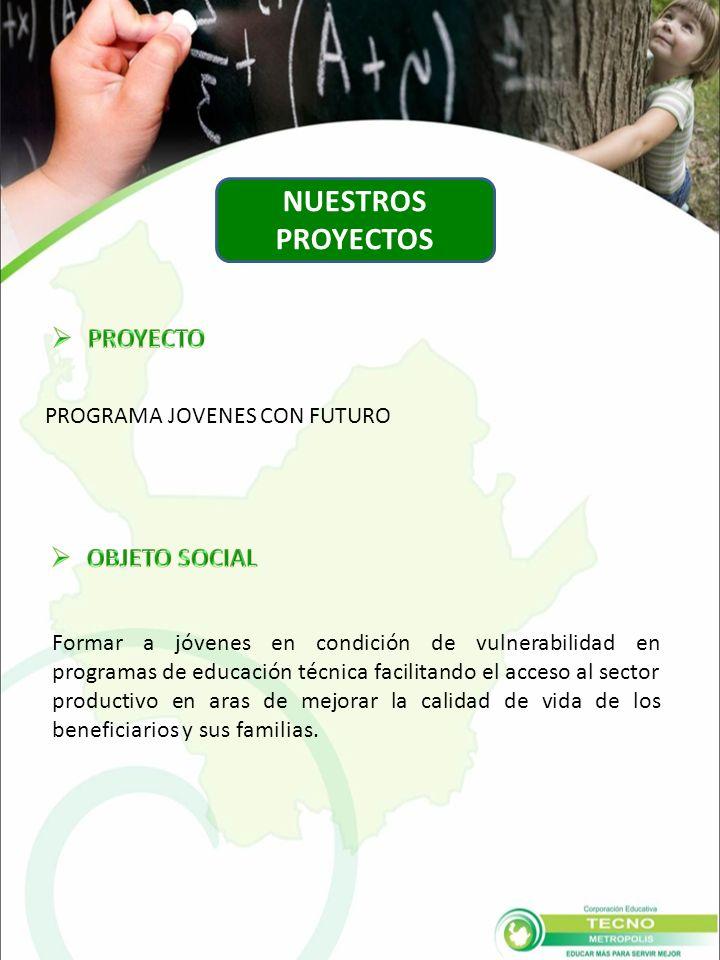 Formar a jóvenes en condición de vulnerabilidad en programas de educación técnica facilitando el acceso al sector productivo en aras de mejorar la calidad de vida de los beneficiarios y sus familias.