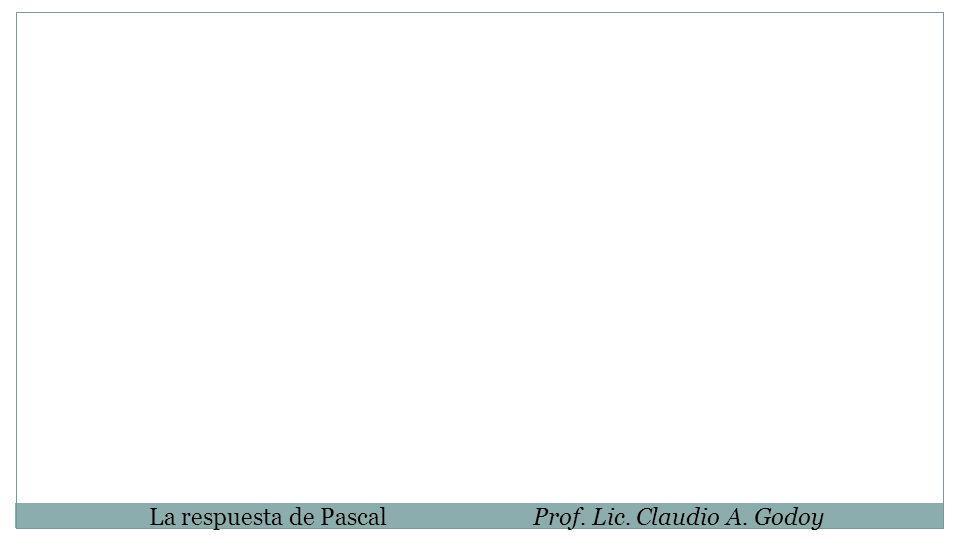 La respuesta de PascalProf. Lic. Claudio A. Godoy