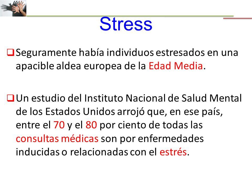 Stress Seguramente había individuos estresados en una apacible aldea europea de la Edad Media.