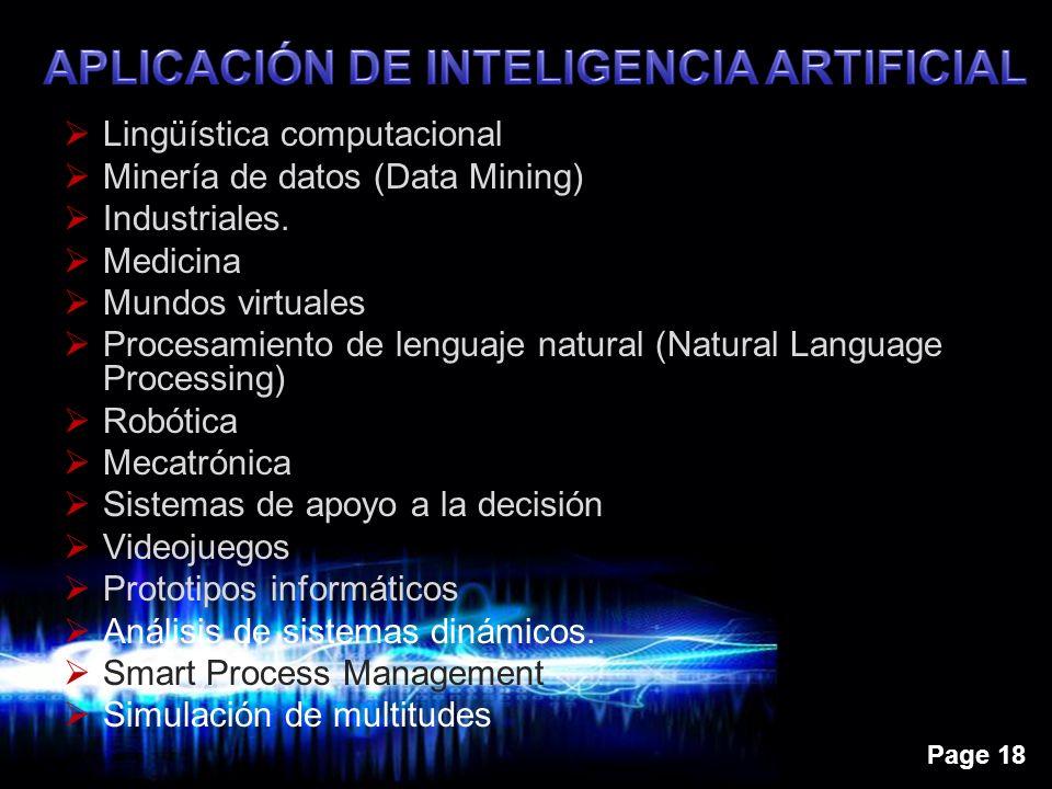 Page 18 Lingüística computacional Minería de datos (Data Mining) Industriales. Medicina Mundos virtuales Procesamiento de lenguaje natural (Natural La