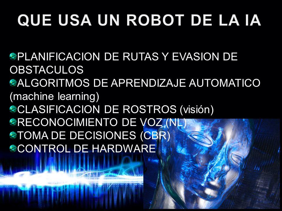 Page 4 PLANIFICACION DE RUTAS Y EVASION DE OBSTACULOS ALGORITMOS DE APRENDIZAJE AUTOMATICO (machine learning) CLASIFICACION DE ROSTROS (visión) RECONOCIMIENTO DE VOZ (NL) TOMA DE DECISIONES (CBR) CONTROL DE HARDWARE