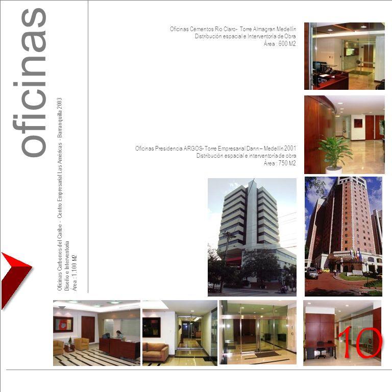 Oficinas Presidencia ARGOS- Torre Empresarial Dann – Medellín 2001 Distribución espacial e interventoría de obra Área : 750 M2 Oficinas Carbones del C