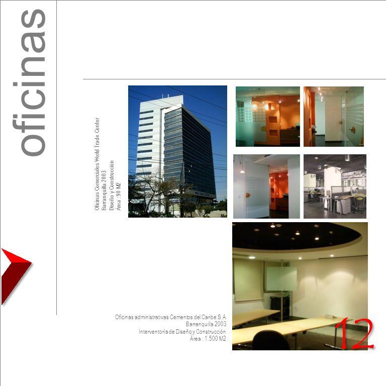 oficinas Oficinas Comerciales World Trade Center Barranquilla 2003 Diseño y Construcción Área : 90 M2 Oficinas administrativas Cementos del Caribe S.A