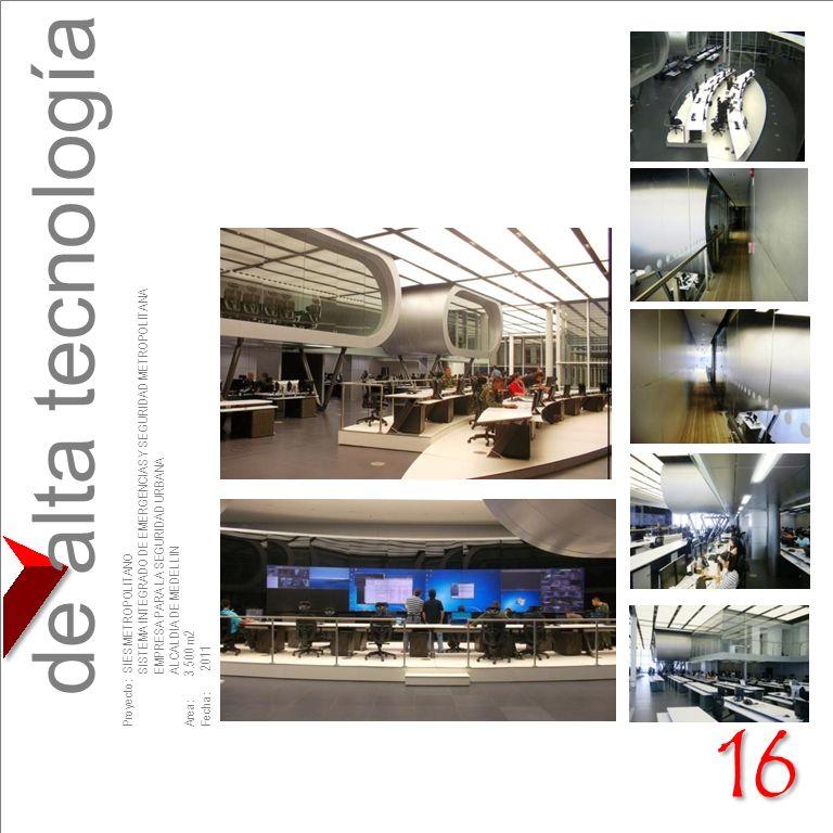 de alta tecnología Proyecto: SIES METROPOLITANO SISTEMA INTEGRADO DE EMERGENCIAS Y SEGURIDAD METROPOLITANA EMPRESA PARA LA SEGURIDAD URBANA ALCALDIA D