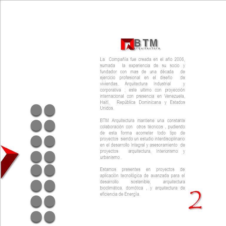 La Compañía fue creada en el año 2006, sumada la experiencia de su socio y fundador con mas de una década de ejercicio profesional en el diseño de viv