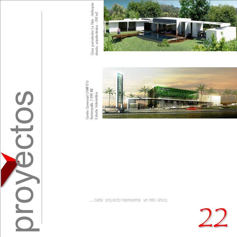 … cada proyecto representa un reto único, Casa parcelación La Siria - Antioquia diseño arquitectónico - 300 m2 proyectos 22 Centro Comercial CAMPITO B