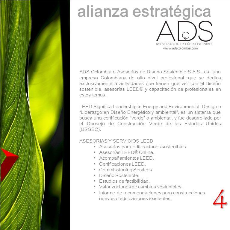 4 4 alianza estratégica ADS Colombia o Asesorías de Diseño Sostenible S.A.S., es una empresa Colombiana de alto nivel profesional, que se dedica exclu