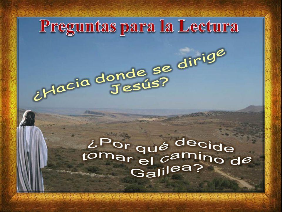 Mateo 4: 12-23 Al enterarse Jesús que habían encarcelado a Juan, se dirigió a Galilea.