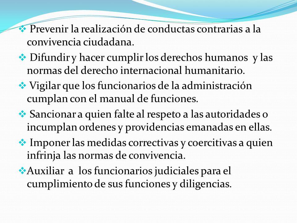 Prevenir la realización de conductas contrarias a la convivencia ciudadana. Difundir y hacer cumplir los derechos humanos y las normas del derecho int