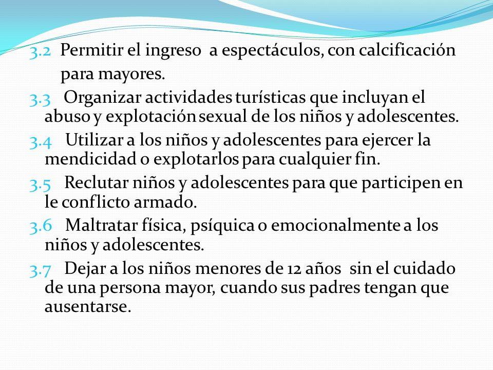 3.2 Permitir el ingreso a espectáculos, con calcificación para mayores. 3.3 Organizar actividades turísticas que incluyan el abuso y explotación sexua