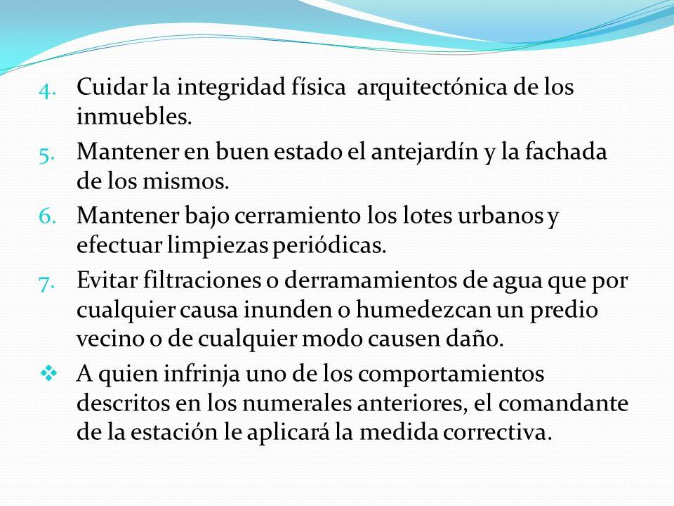 4.Cuidar la integridad física arquitectónica de los inmuebles.