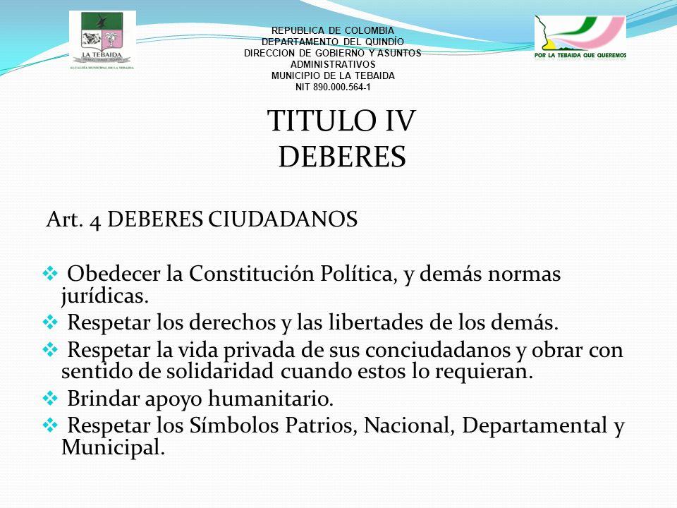 REPUBLICA DE COLOMBIA DEPARTAMENTO DEL QUINDÍO DIRECCION DE GOBIERNO Y ASUNTOS ADMINISTRATIVOS MUNICIPIO DE LA TEBAIDA NIT 890.000.564-1 TITULO IV DEB
