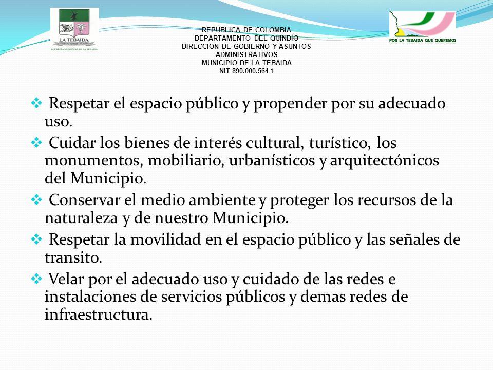 REPUBLICA DE COLOMBIA DEPARTAMENTO DEL QUINDÍO DIRECCION DE GOBIERNO Y ASUNTOS ADMINISTRATIVOS MUNICIPIO DE LA TEBAIDA NIT 890.000.564-1 Respetar el e