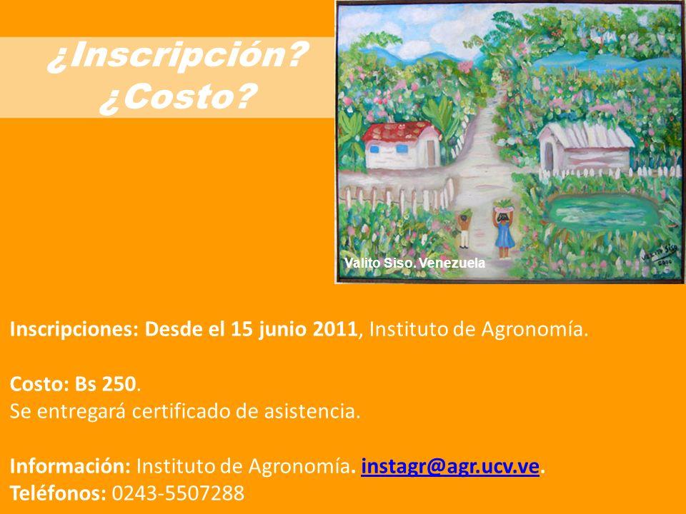 ¿Inscripción.¿Costo. Inscripciones: Desde el 15 junio 2011, Instituto de Agronomía.