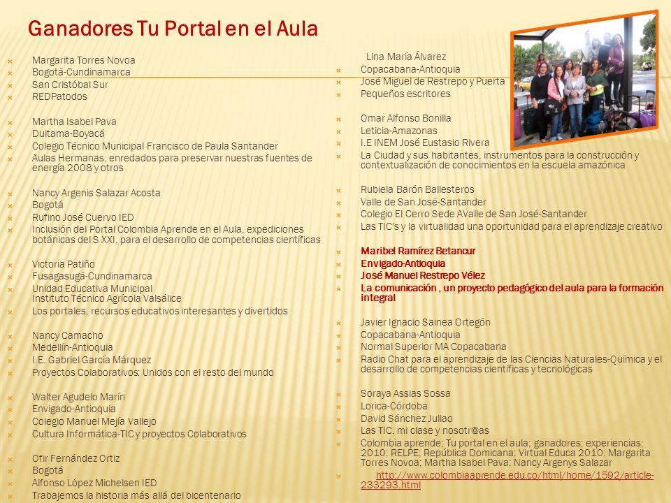 Ganadores Tu Portal en el Aula Margarita Torres Novoa Bogotá-Cundinamarca San Cristóbal Sur REDPatodos Martha Isabel Pava Duitama-Boyacá Colegio Técni