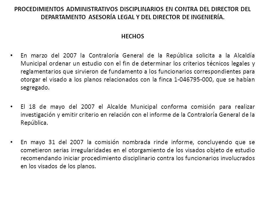 PROCEDIMIENTOS ADMINISTRATIVOS DISCIPLINARIOS EN CONTRA DEL DIRECTOR DEL DEPARTAMENTO ASESORÍA LEGAL Y DEL DIRECTOR DE INGENIERÍA. HECHOS En marzo del