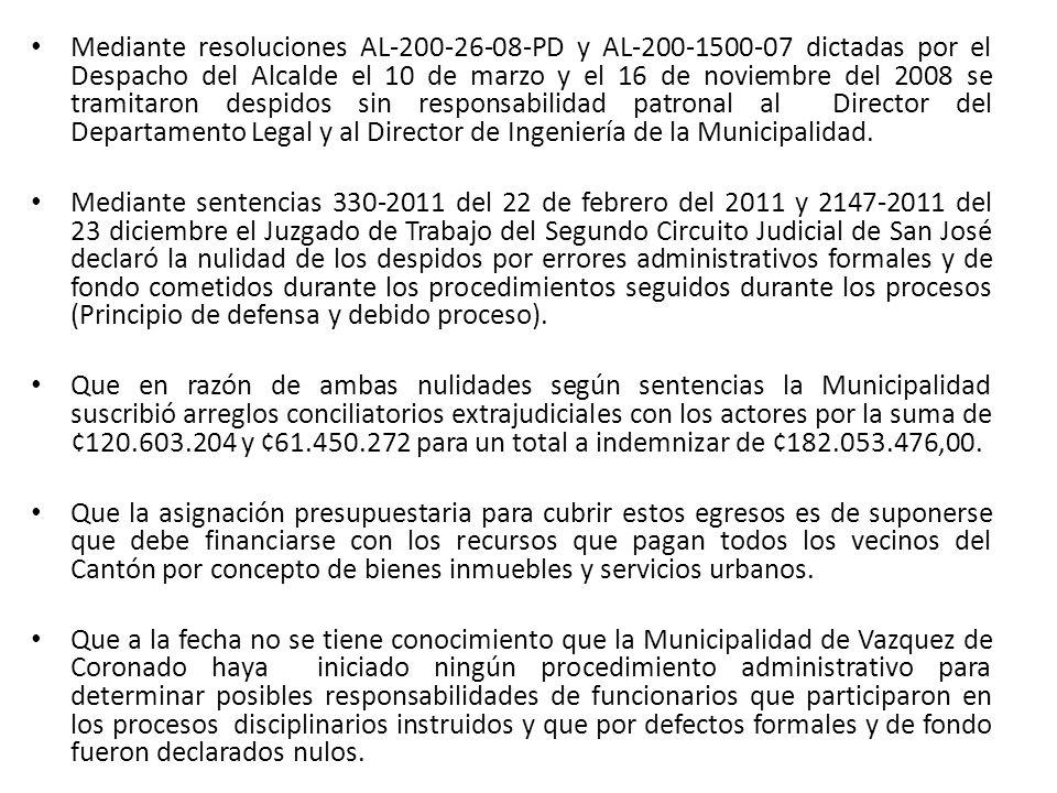 Mediante resoluciones AL-200-26-08-PD y AL-200-1500-07 dictadas por el Despacho del Alcalde el 10 de marzo y el 16 de noviembre del 2008 se tramitaron