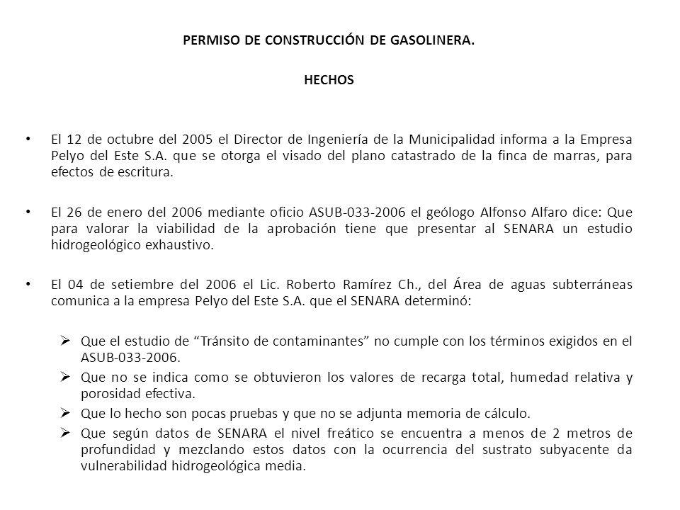 PERMISO DE CONSTRUCCIÓN DE GASOLINERA. HECHOS El 12 de octubre del 2005 el Director de Ingeniería de la Municipalidad informa a la Empresa Pelyo del E