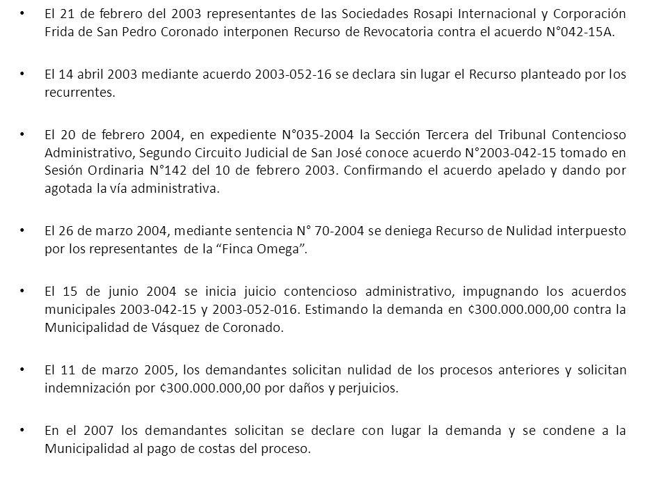 El 21 de febrero del 2003 representantes de las Sociedades Rosapi Internacional y Corporación Frida de San Pedro Coronado interponen Recurso de Revoca
