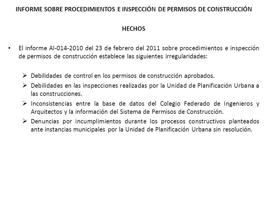 INFORME SOBRE PROCEDIMIENTOS E INSPECCIÓN DE PERMISOS DE CONSTRUCCIÓN HECHOS El informe AI-014-2010 del 23 de febrero del 2011 sobre procedimientos e