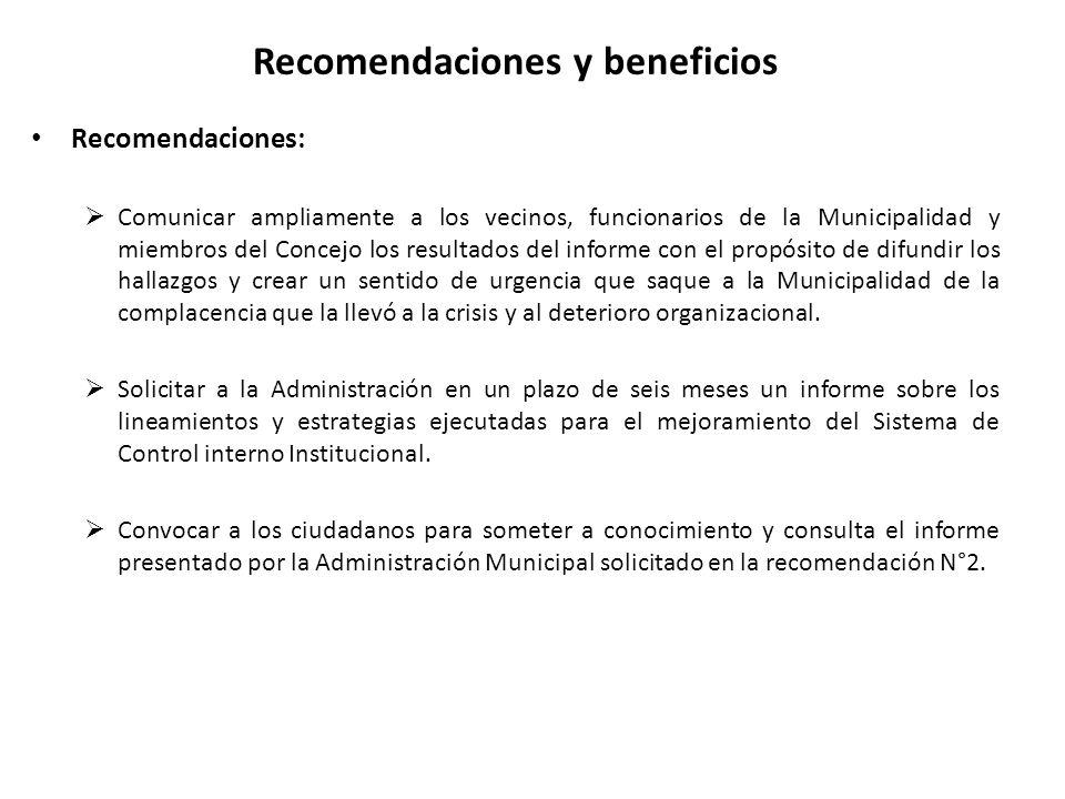Recomendaciones y beneficios Recomendaciones: Comunicar ampliamente a los vecinos, funcionarios de la Municipalidad y miembros del Concejo los resulta