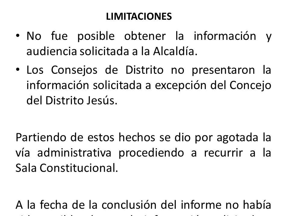 LIMITACIONES No fue posible obtener la información y audiencia solicitada a la Alcaldía. Los Consejos de Distrito no presentaron la información solici
