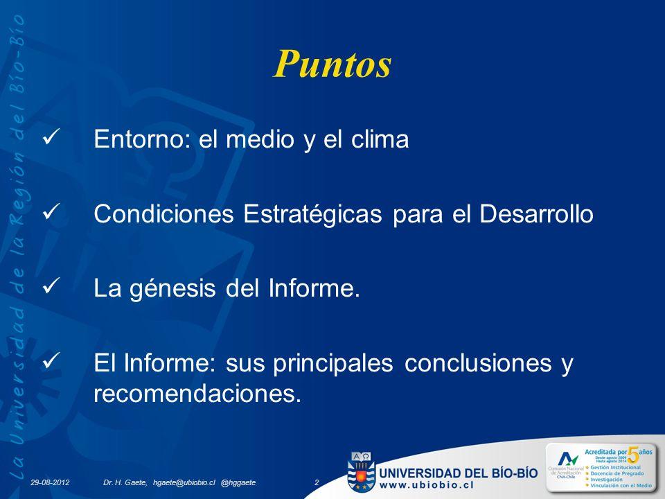 29-08-2012 Puntos Entorno: el medio y el clima Condiciones Estratégicas para el Desarrollo La génesis del Informe.