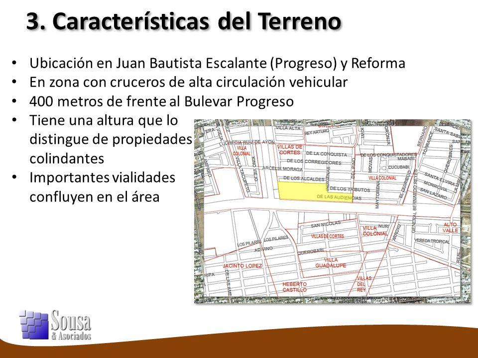 3. Características del Terreno Ubicación en Juan Bautista Escalante (Progreso) y Reforma En zona con cruceros de alta circulación vehicular 400 metros