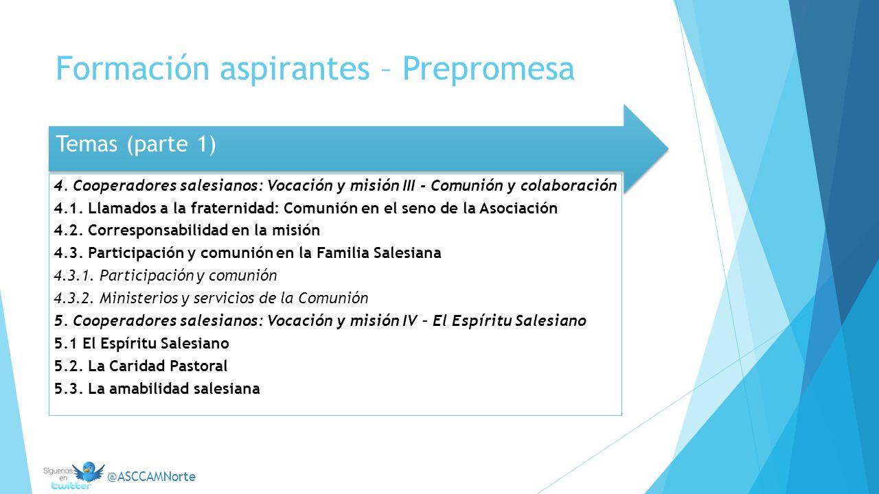 Temas (parte 1) 4. Cooperadores salesianos: Vocación y misión III - Comunión y colaboración 4.1. Llamados a la fraternidad: Comunión en el seno de la