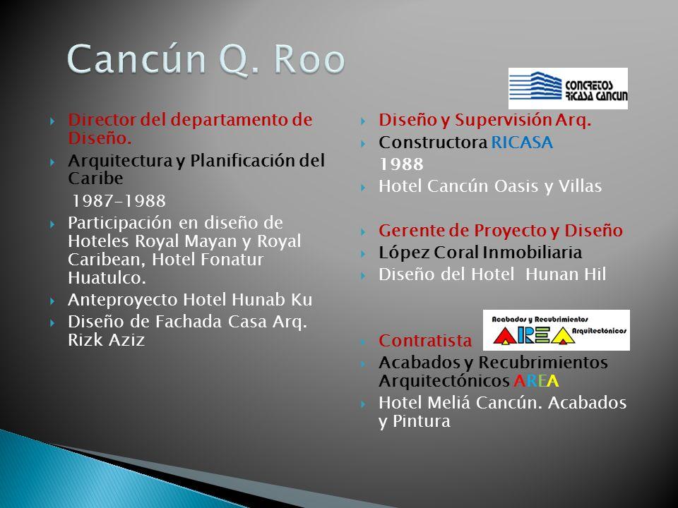 Director del departamento de Diseño. Arquitectura y Planificación del Caribe 1987-1988 Participación en diseño de Hoteles Royal Mayan y Royal Caribean