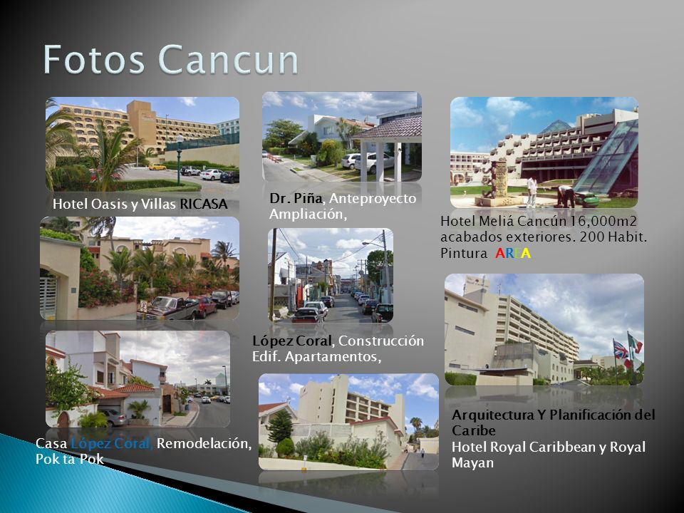 Hotel Meliá Cancún 16,000m2 acabados exteriores. 200 Habit. Pintura AREA Hotel Oasis y Villas RICASA Casa López Coral, Remodelación, Pok ta Pok Dr. Pi