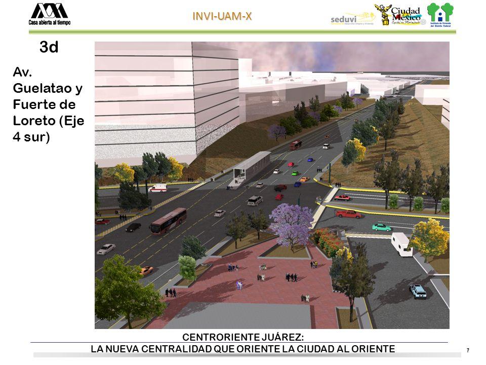 7 INVI-UAM-X CENTRORIENTE JUÁREZ: LA NUEVA CENTRALIDAD QUE ORIENTE LA CIUDAD AL ORIENTE 3d Av.