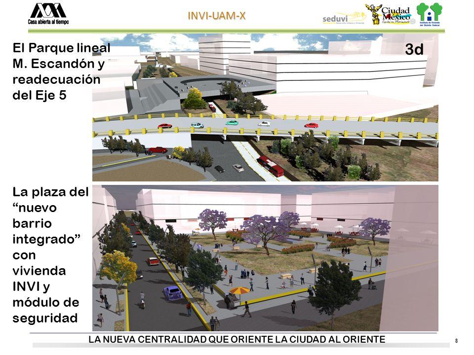 8 INVI-UAM-X CENTRORIENTE JUÁREZ: LA NUEVA CENTRALIDAD QUE ORIENTE LA CIUDAD AL ORIENTE 3d El Parque lineal M.