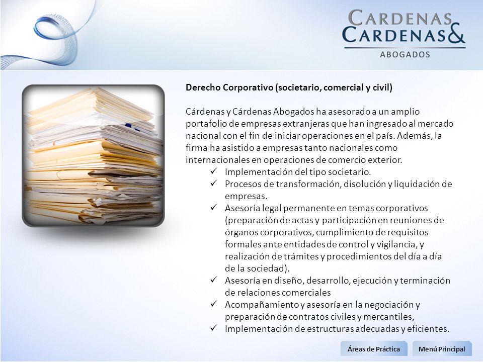 Derecho Corporativo (societario, comercial y civil) Cárdenas y Cárdenas Abogados ha asesorado a un amplio portafolio de empresas extranjeras que han i
