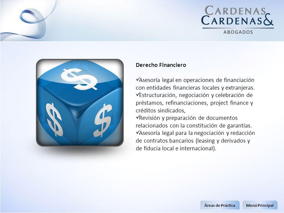 Derecho Financiero Asesoría legal en operaciones de financiación con entidades financieras locales y extranjeras. Estructuración, negociación y celebr