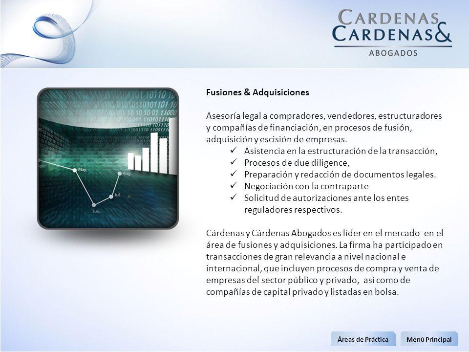 Fusiones & Adquisiciones Asesoría legal a compradores, vendedores, estructuradores y compañías de financiación, en procesos de fusión, adquisición y e