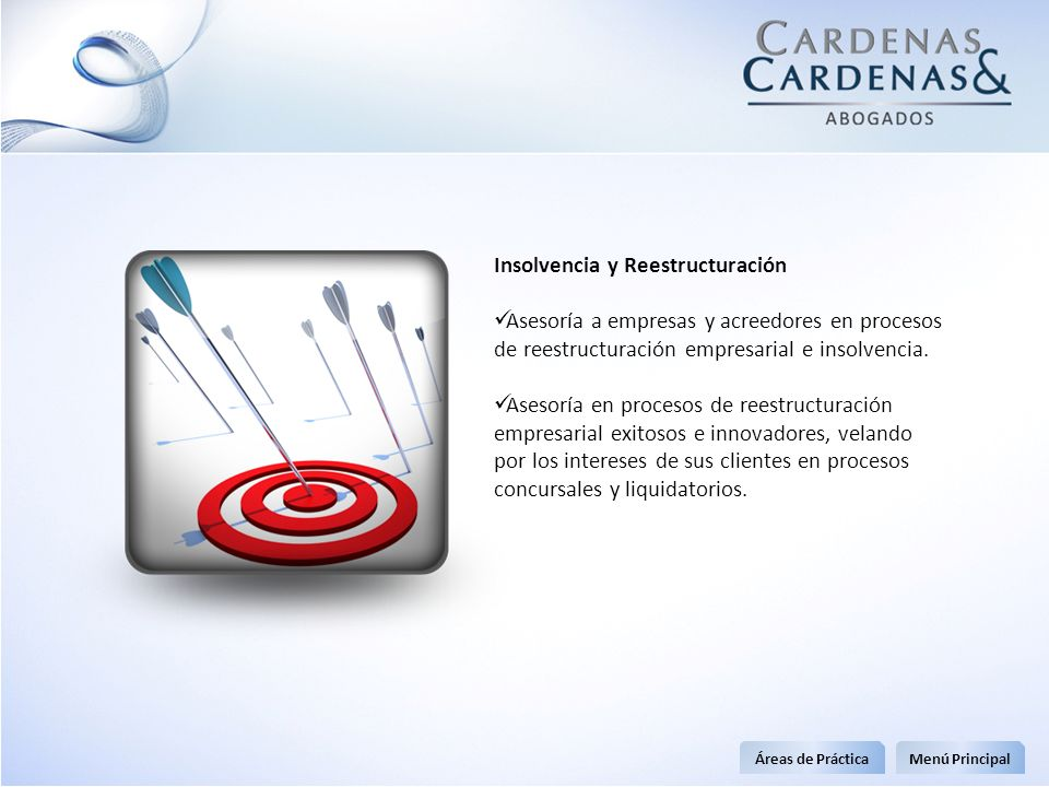 Insolvencia y Reestructuración Asesoría a empresas y acreedores en procesos de reestructuración empresarial e insolvencia. Asesoría en procesos de ree