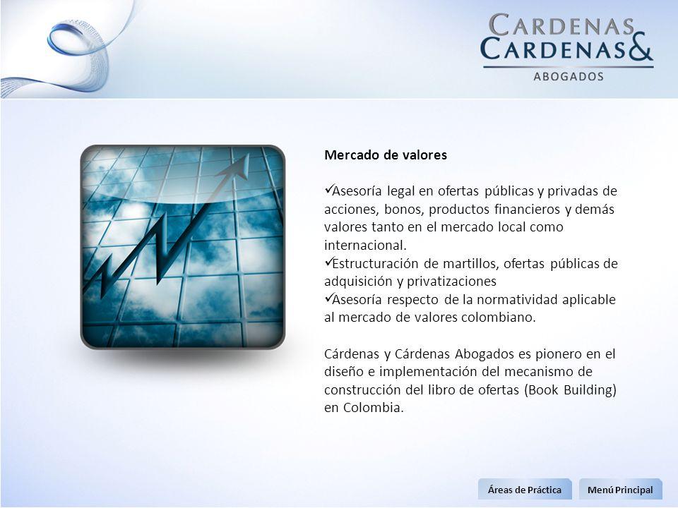 Mercado de valores Asesoría legal en ofertas públicas y privadas de acciones, bonos, productos financieros y demás valores tanto en el mercado local c