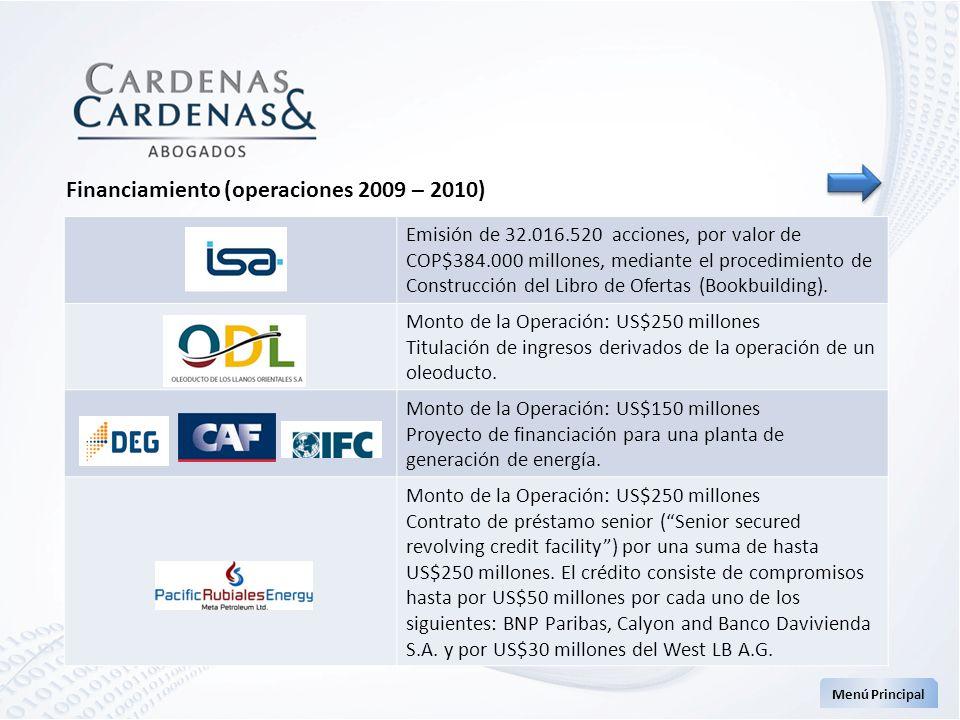 Menú Principal Financiamiento (operaciones 2009 – 2010) Emisión de 32.016.520 acciones, por valor de COP$384.000 millones, mediante el procedimiento d