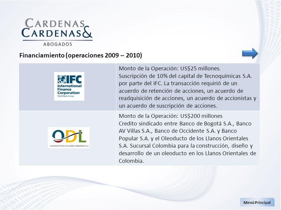 Menú Principal Monto de la Operación: US$25 millones. Suscripción de 10% del capital de Tecnoquímicas S.A. por parte del IFC. La transacción requirió
