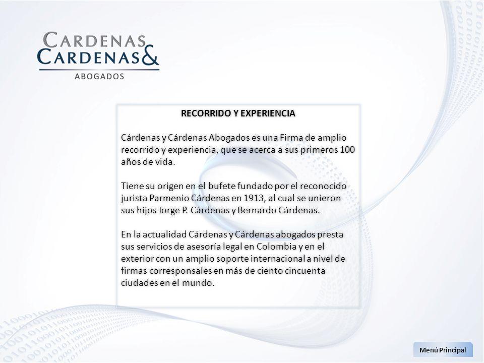 RECORRIDO Y EXPERIENCIA Cárdenas y Cárdenas Abogados es una Firma de amplio recorrido y experiencia, que se acerca a sus primeros 100 años de vida. Ti