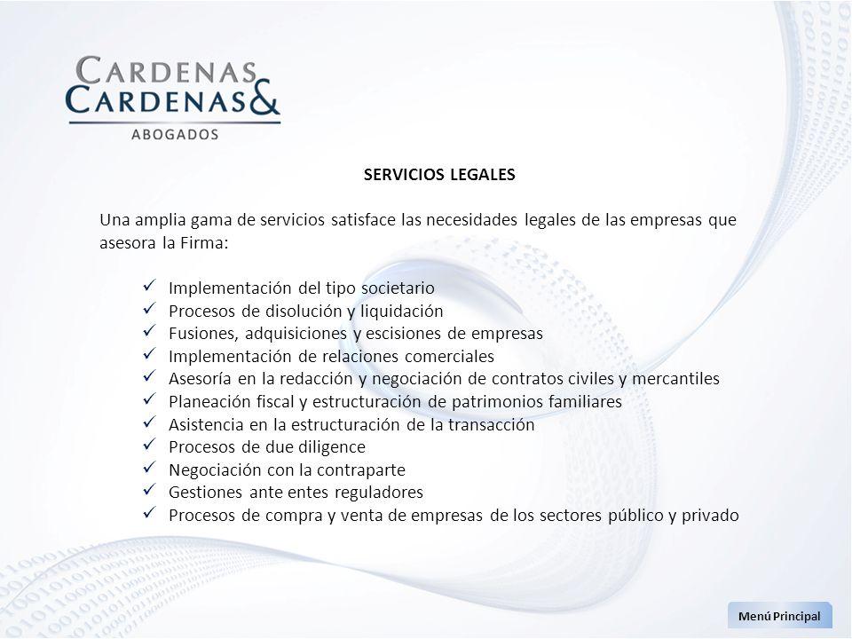 SERVICIOS LEGALES Una amplia gama de servicios satisface las necesidades legales de las empresas que asesora la Firma: Implementación del tipo societa