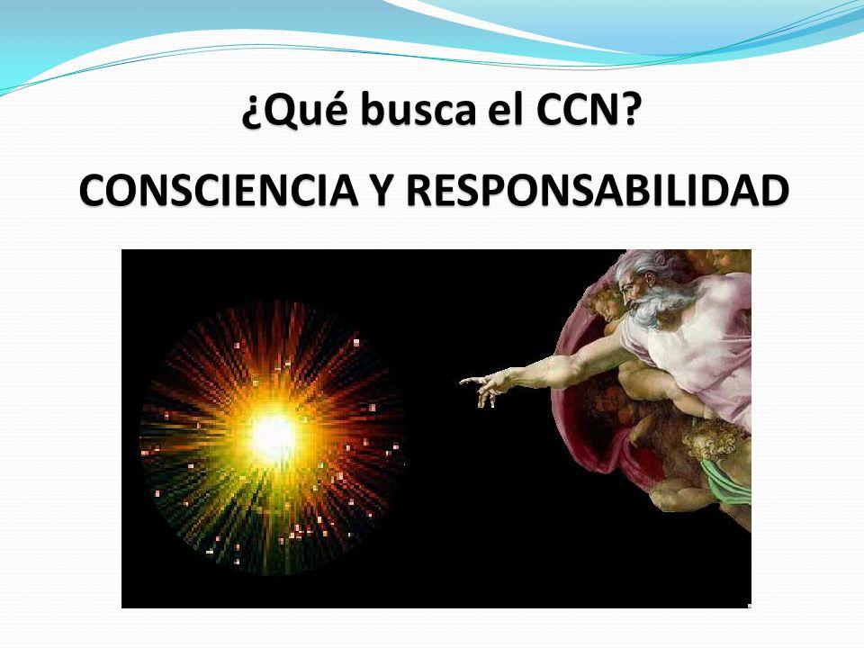 ¿Qué busca el CCN CONSCIENCIA Y RESPONSABILIDAD