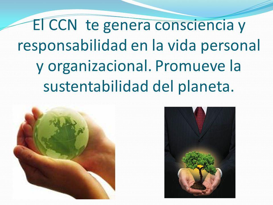 El CCN te genera consciencia y responsabilidad en la vida personal y organizacional.