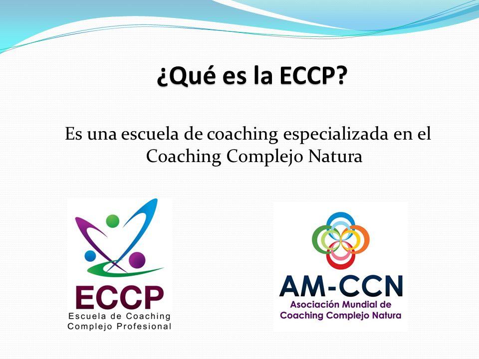 ¿Qué es la ECCP Es una escuela de coaching especializada en el Coaching Complejo Natura