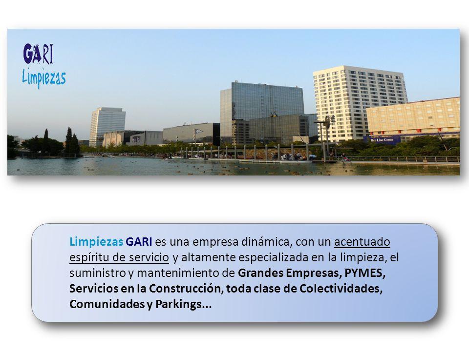 Limpiezas GARI es una empresa dinámica, con un acentuado espíritu de servicio y altamente especializada en la limpieza, el suministro y mantenimiento