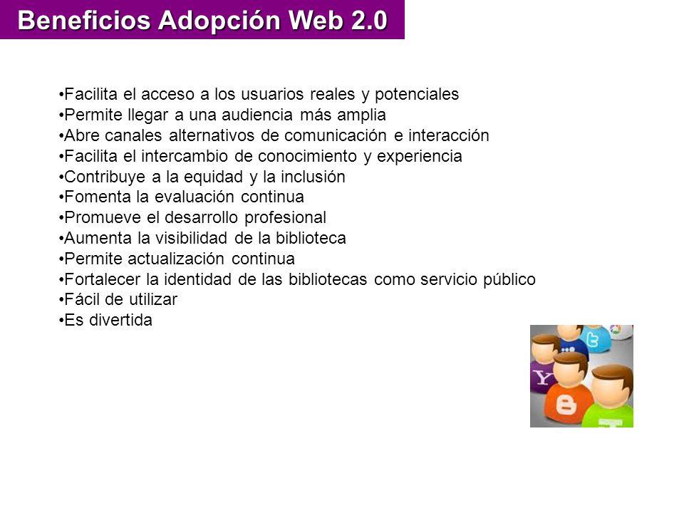 Beneficios Adopción Web 2.0 Facilita el acceso a los usuarios reales y potenciales Permite llegar a una audiencia más amplia Abre canales alternativos