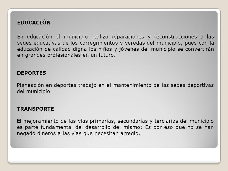 EDUCACIÓN En educación el municipio realizó reparaciones y reconstrucciones a las sedes educativas de los corregimientos y veredas del municipio, pues